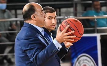 مصيلحي: نتطلع لتنظيم نسخة استثنائية تليق بمصر والاتحاد لبطولة الأندية العربية لـ«السلة»